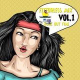 FITFORLESS)MIX VOL.1 WITH THE FAMOUSDATSMYDJPRESENTS SK