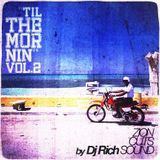 Dj Rich - Til The Mornin VOL 2