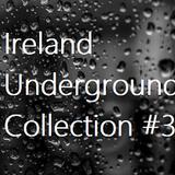Ireland Underground Collection #3
