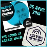 The Sound Of Garage House 7 - Garfy C Session - Just Vibes Radio 6-4-2019