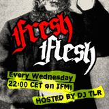 Fresh Flesh #002 (Hosted by DJ TLR, Intergalactic FM, Sept 9, 2015)