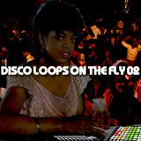 Disco Loops on the Fly 02