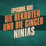 """""""Die Rekruten und die Ginger Ninjas"""" - UKWlativ XIII"""