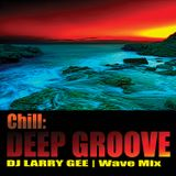 Chill: Deep Groove | Wave Mix