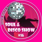David White's Soul & Disco Show #16