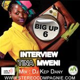 Big Up 6 - Speciale Woman- Dj Kep Dany  - Interview Tina Mweni