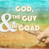 God, the Guy and the Goad - Father's Day 2018
