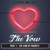 The Vow | Part 1 - The Vow Of Priority By Steve Wimble