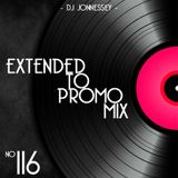 DJ JONNESSEY - EXTENDED TO PROMO SET MIX 116