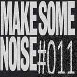 MAKE SOME NOISE #011 desde Rave & Tour