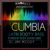 TURNUP TUES SHOW DJ JIMI M! CUMBIA LATIN BASS MARCH 2017