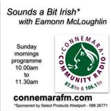Connemara Community Radio - 'Sounds a Bit Irish' with Eamonn McLoughlin - 13may2018
