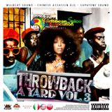 Wildcat Sound + Chinese Assassin Djs + Supatone Sound - THROWBACK A YARD VOL 3