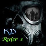 K.D- Underground Reefer #001