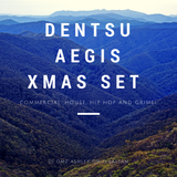 DENTSU AEGIS XMAS SET (Commercial:House:Hip Hop:Grime)