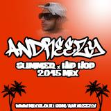 ANDREEZY x HIP HOP x SUMMER MIX 15'