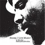 Honey, I Live Music!