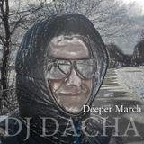 DJ Dacha - Deeper March - DL140