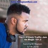 5 O'Clock Traffic Jam 5-14-2018 on Magic 101.3