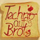 Techno aufs Brot da hast was Drauf