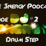 3NERGY Podcast #2 (Drum Step)