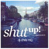 DJ ChrisMü - Shut Up And Dance Vol 2