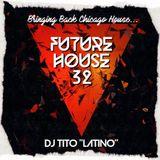 FUTURE HOUSE MIX 32 [Bringing Back Chicago House]