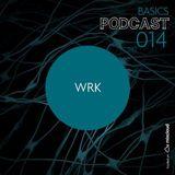 WRK - BASICS Podcast 014 (2012)