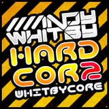 Whitbycore 002 (July 2012) // 3-deck Hardcore mix