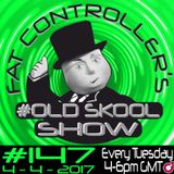 #OldSkool Show #147 with DJ Fat Controller 4th April 2017