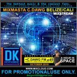 C_DAWG_FMI_-_ DK ENT BZE_-_C.DAWG FM ONE HOUR IN SPACE (OCT-2018)