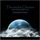 """AMBIENT CHILL - """"The mix for Charisse"""" (Dedicated to Karen)"""