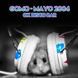 GOMO - MAYO 2004 OK DISCO BAR
