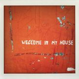 Welcome in my House (Part.01)