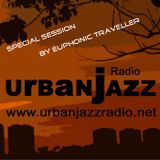Special Euphonic Traveller Late Lounge Session - Urban Jazz Radio Broadcast #17:2
