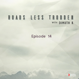 Dimuth K - Roads Less Trodden Episode 14 (April 28th, 2018)