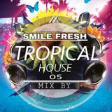 SMILE FRESH - TROPICAL HOUSE 05