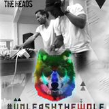 #UnleashTheWolf 02 by The Heads
