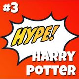 Hype! #3 – Harry Potter