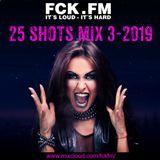 FCK.FM 25 Shots 3-2019