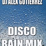 DJ Alex GUTIERREZ DISCO RAIN MIX