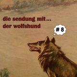 die sendung mit... der wolfshund # 8