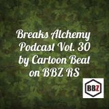 Breaks Alchemy Podcast Vol. 30