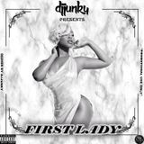 DJJUNKY PRESENTS - FIRST LADY DANCEHALL MIXTAPE 2018