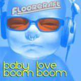 Baby Love Boom Boom