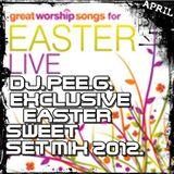 DJ.PEE.G. - EXCLUSIVE EASTER SWEET SET MIX@2012.APRIL_ MIXED_BY_DJ.PEE.G.