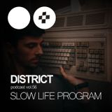 Slow Life Program–DISTRICT Podcast vol. 56