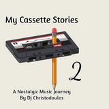 Dj Christodoulos - My Cassette Stories Vol. 2