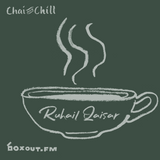 Chai and Chill 071 - Ruhail Qaisar [28-07-2019]
