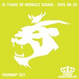 Deebuzz Sound 15 Year Anniversary 2015-08-22 - Warmup Set